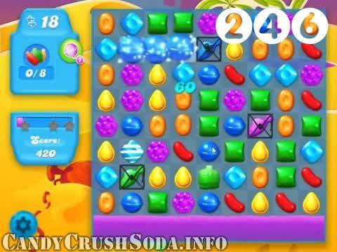 Candy Crush Soda Saga : Level 246 – Videos, Cheats, Tips and