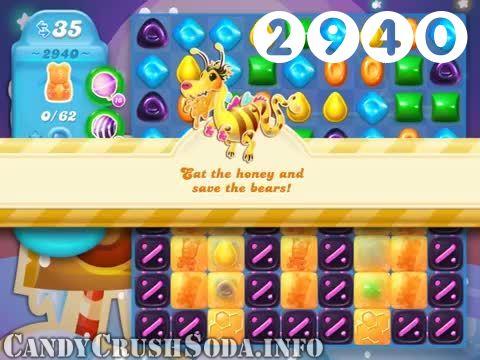 Candy Crush Soda Saga : Level 2940 – Videos, Cheats, Tips and Tricks